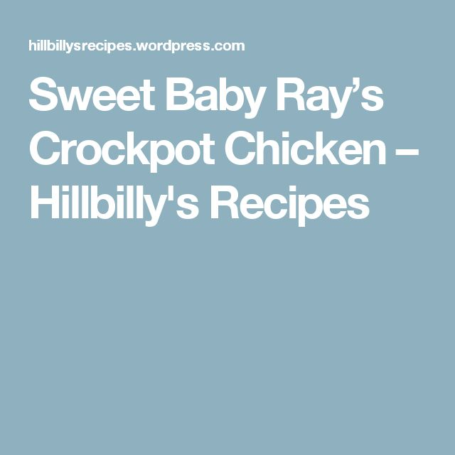 Sweet Baby Ray's Crockpot Chicken – Hillbilly's Recipes