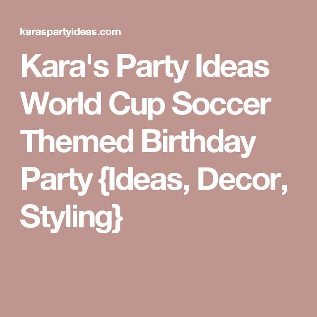 Kara's Party Ideas World Cup Soccer Themed Birthday Party {Ideas, Decor, Styling}