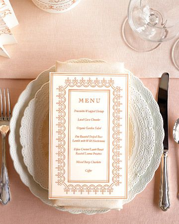 Create Your Own Menus    Your guests already expect that the wedding-day feast will be a reflection of your taste, so imagine their surprise when they dig into an entire weekend of inspired meals. With the help of your planner, work with the chef to put your stamp on each menu that's served, from the welcome dinner to the ladies' luncheon to the Sunday brunch. If children are included, be sure to offer them something they'll enjoy, like grilled cheese or that classic, spaghetti and meatballs (their parents will thank you too). No matter how amazing the food, most children simply aren't going to go for a plate full of ceviche or clams on the half-shell.: Wedding Ideas, Place Setting, Menu Template, Menu Cards, Table Setting, Martha Stewart Weddings, Wedding Menu