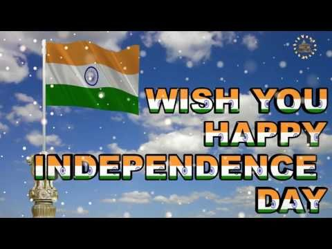 Happy Independence Day 2017, Wishes, Animation, Images,Quotes, Greetings, Whatsapp Videos, 15 August - YouTube