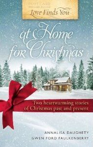 Love Finds You at Home for Christmas (Love Finds You) by Annalisa Daughety (Goodreads Author), Gwen Ford Faulkenberry