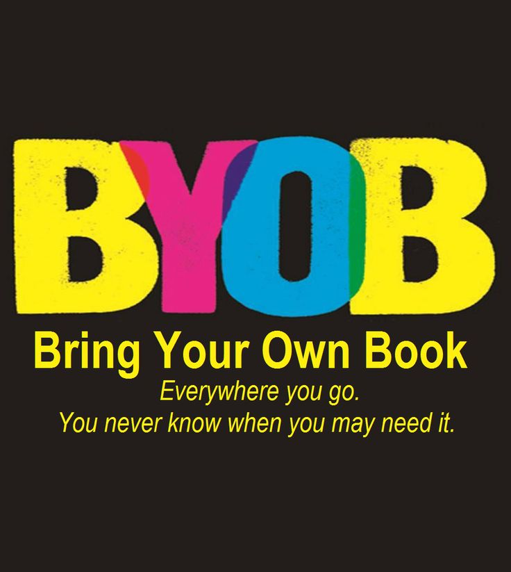 """""""BYOB: Bring your own book"""" by 'Choose and Book' blog, UK, Sunday, 22 July 2012.  [Edited for better readability.]"""