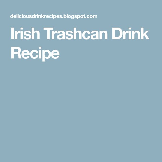 Irish Trashcan Drink Recipe