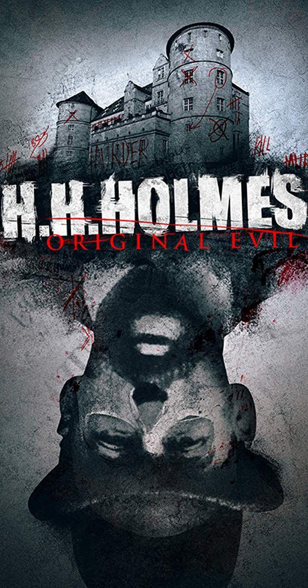 H H Holmes Original Evil Video 2018 Imdb Evil Holmes Movie Holmes