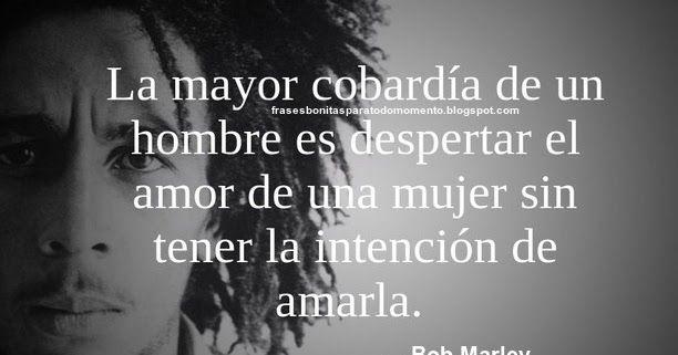 Bob Marley, Frases dichas por hombres, CITAS CÉLEBRES, Frases de Famosos,