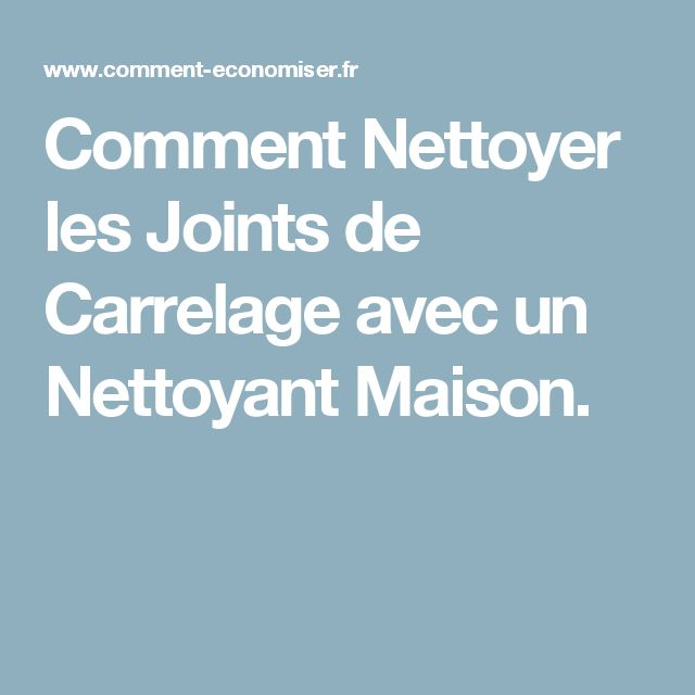 Les 25 meilleures id es de la cat gorie joint carrelage for Les joints de carrelage