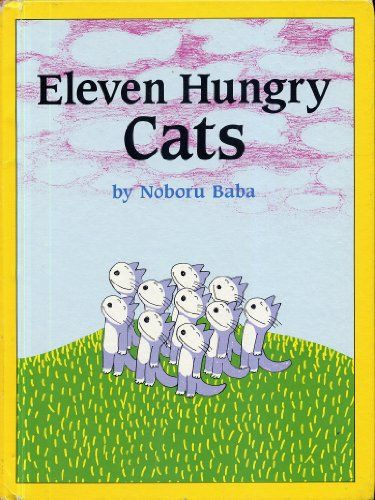 Eleven Hungry Cats by Noboru Baba