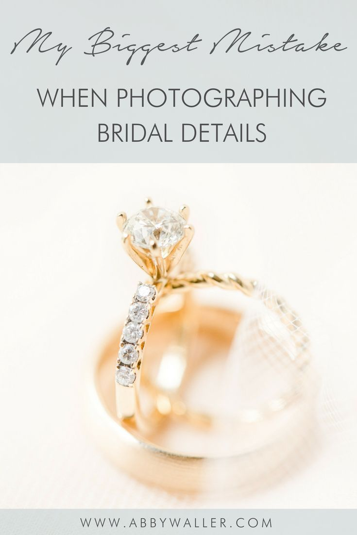 My Biggest Mistake When Photographing Bridal Details