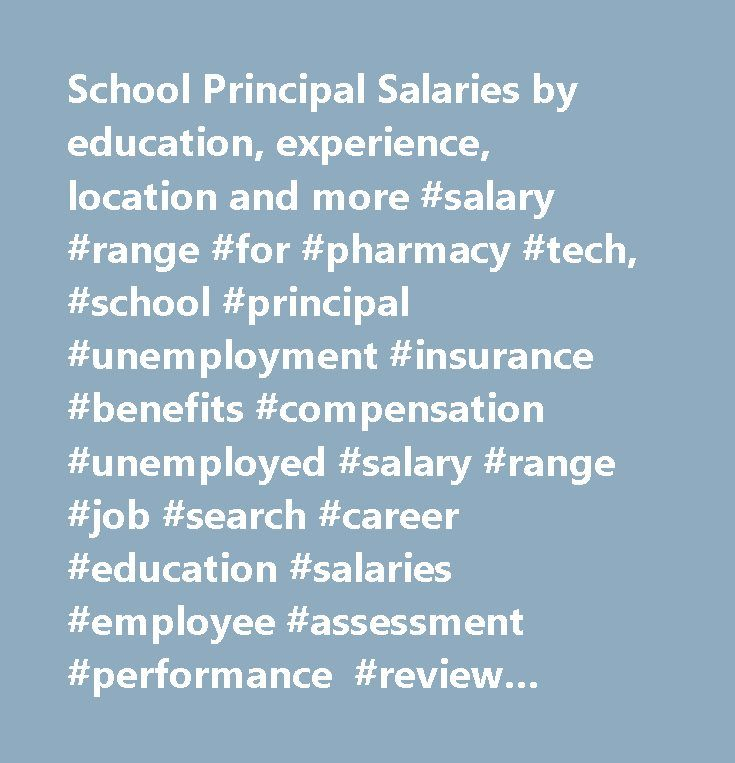 School Principal Salaries by education, experience, location and more #salary #range #for #pharmacy #tech, #school #principal #unemployment #insurance #benefits #compensation #unemployed #salary #range #job #search #career #education #salaries #employee #assessment #performance #review #bonus #negotiate #wage #change #advice #california #new #york #jersey #texas #illinois #florida…