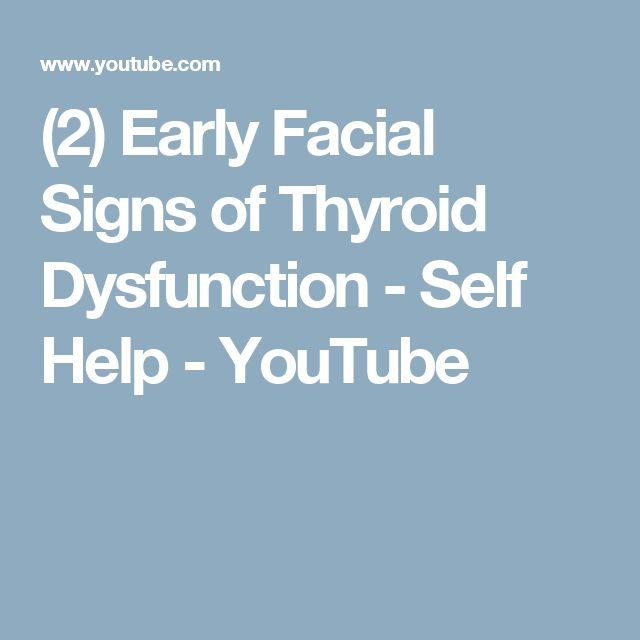 (2) Early Facial Signs of Thyroid Dysfunction - Self Help - YouTube