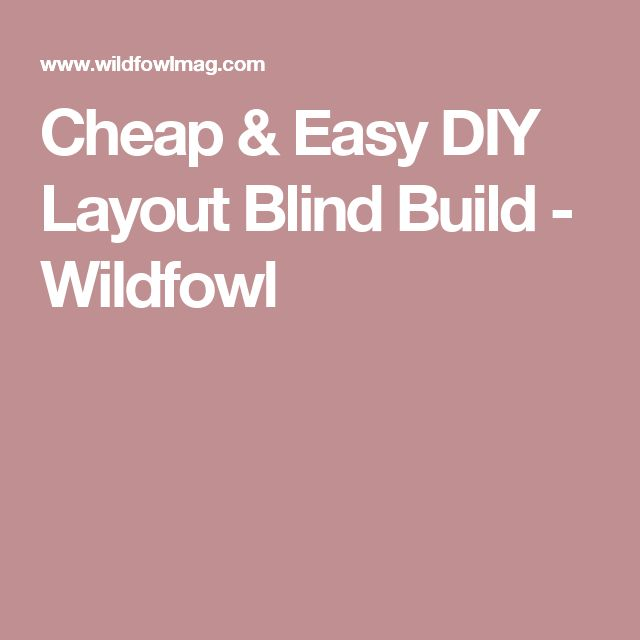 Cheap & Easy DIY Layout Blind Build - Wildfowl