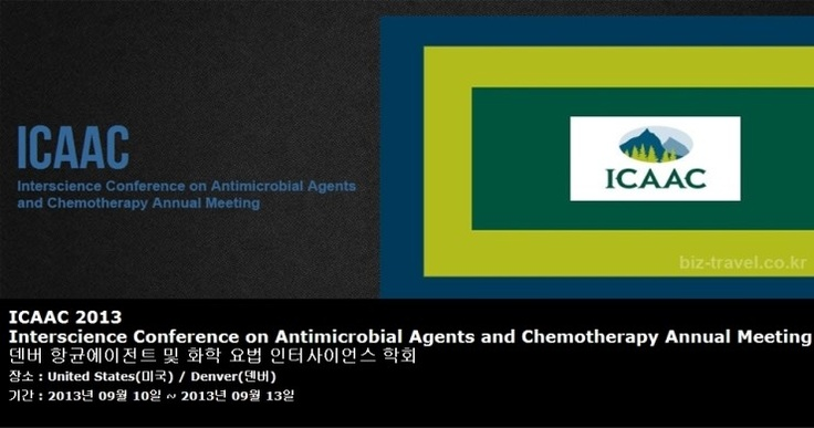 ICAAC 2013 Interscience Conference on Antimicrobial Agents and Chemotherapy Annual Meeting 덴버 항균에이전트 및 화학 요법 인터사이언스 학회