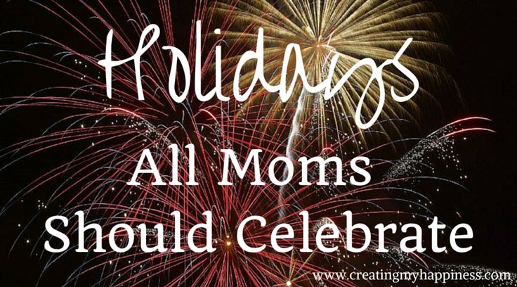 Obscure Holidays All Moms Should Celebrate
