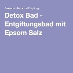 Detox Bad - Entgiftungsbad mit Epsom Salz