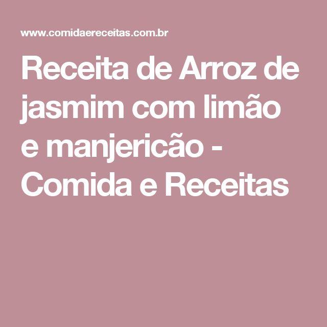 Receita de Arroz de jasmim com limão e manjericão - Comida e Receitas