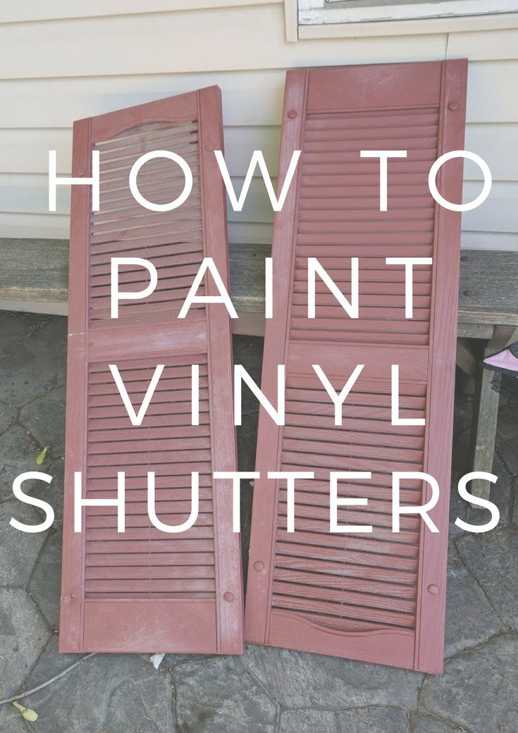 How To Paint Vinyl Shutters Paint Vinyl Shutters Vinyl