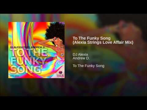 To The Funky Song (Alexia Strings Love Affair Mix)