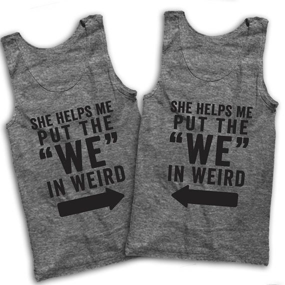 She Helps Me Put The We In Weird Best by AwesomeBestFriendsTs
