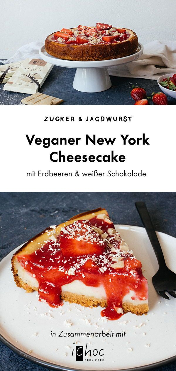 Veganer New York Cheesecake mit Erdbeeren & weißer Schokolade