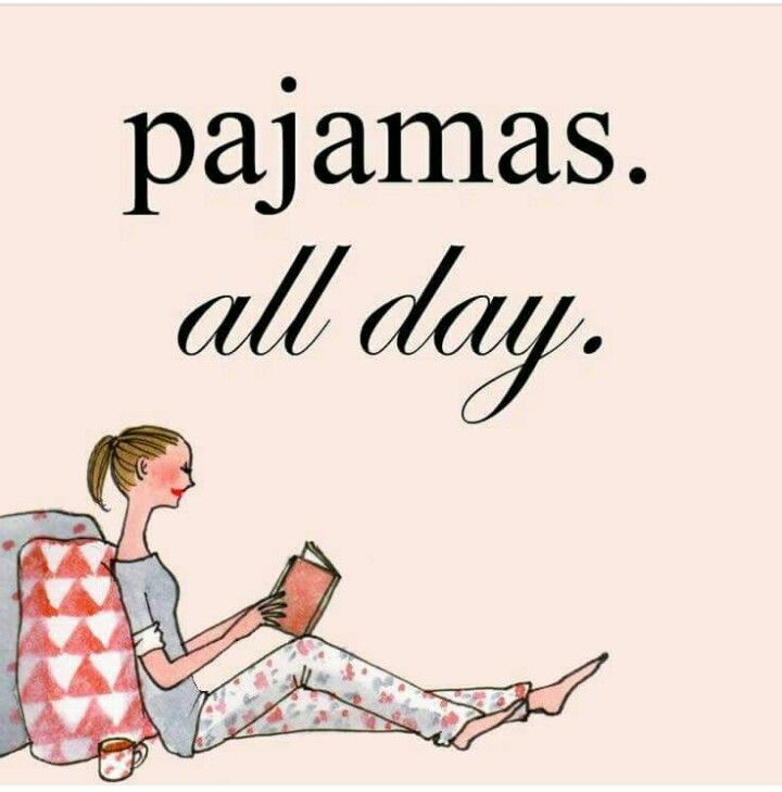Read in pajamas all day! My favorite kind of day!