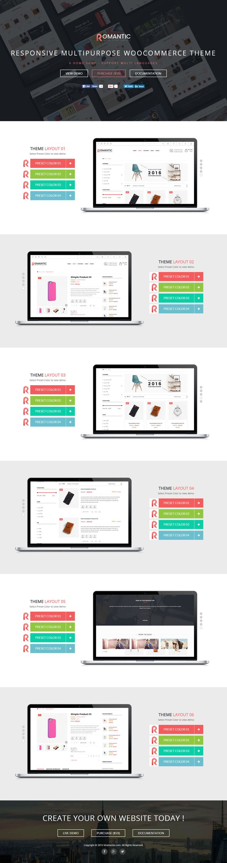 VG Romantic – Responsive Multipurpose WooCommerce Theme  VG Romantic is a creative and innovative Multipurpose WooCommerce Theme for digital, fashion and furniture store. This theme comes with 6 Unique Theme Layouts (with 4 Presets Color for each layout) and 100% responsive that runs smoothly on any type of devices. Compatible with WordPress 4.5+ and WooCommerce 2.5+
