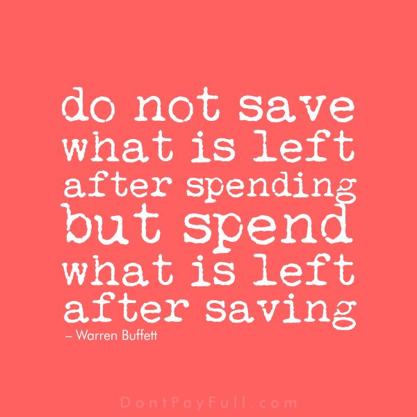 Do Not Save What Is Left After Spending, but Spend What Is Left After Saving. – Warren Buffett #DontPayFull