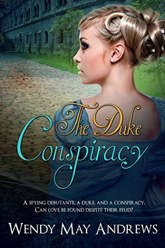 The Duke Conspiracy by Wendy May Andrews #Regency #Romance
