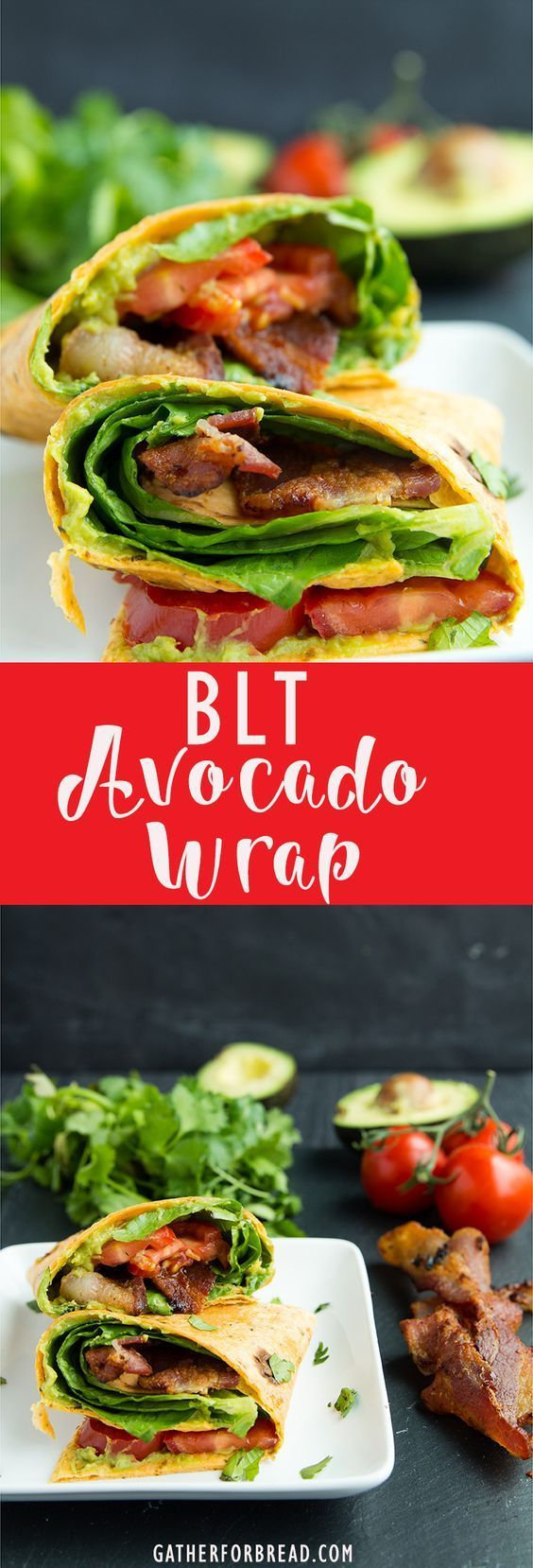 BLT Avocado Wrap - Easy , 5 ingredients guacamole blt wrap. My favorite! | http://gatherforbread.com