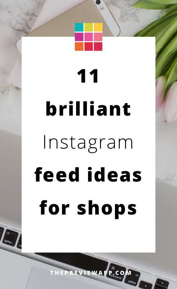 11 Brilliant Instagram Feed Ideas For Shops Tips Instagram Feed Ideas Instagram Feed Instagram Feed Layout