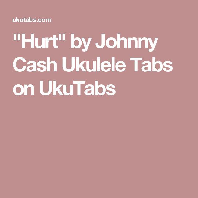 """""""Hurt"""" by Johnny Cash Ukulele Tabs on UkuTabs"""