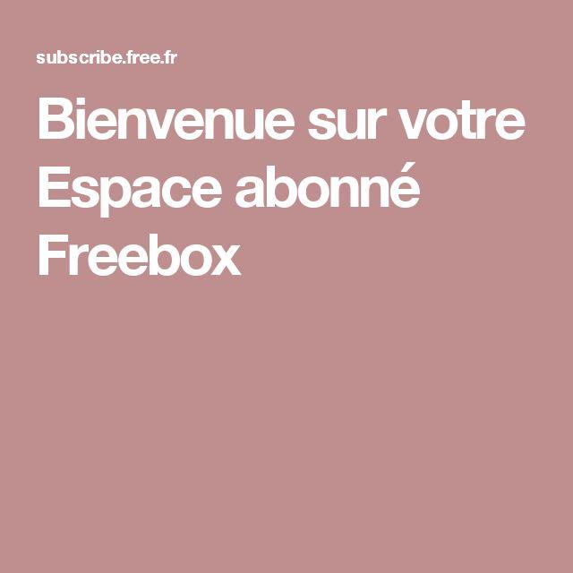 Bienvenue sur votre Espace abonné Freebox