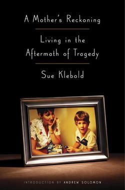 A Mother's Reckoning : Living in the Aftermath of Tragedy by Sue Klebold (Hardcover): Booksamillion.com: Books