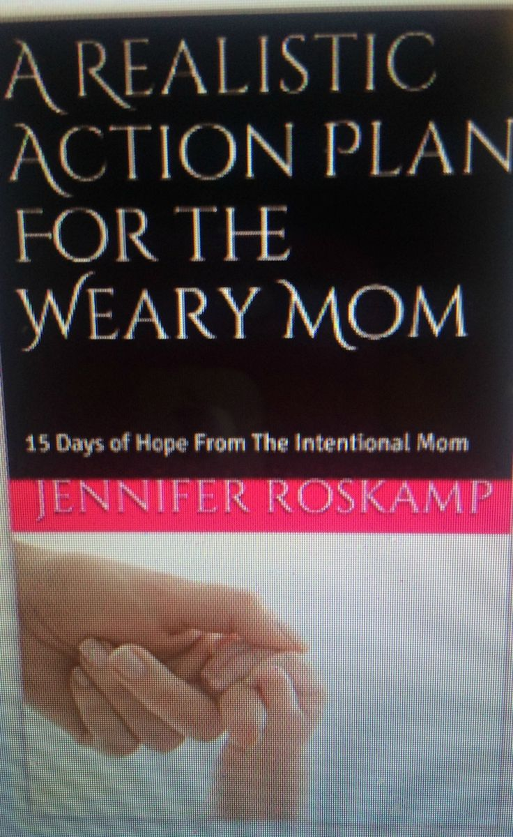 A Realistic Action Plan For the Weary Mom is here! If you feel overwhelmed, are fighting depression, or are struggling to find balance, then this is for you!