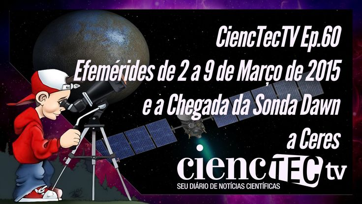 Mais um episódio do CiencTecTV com as efemérides da semana e uma breve introdução sobre a chegada da sonda Dawn, no planeta anão Ceres. Boa diversão!!!  CiencTecTV Ep.60 - As Efemérides de 2 a 9 de Março de 2015 e a Sonda Daw...
