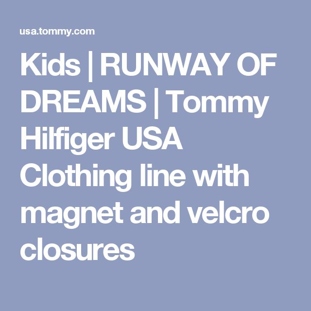Kids   RUNWAY OF DREAMS   Tommy Hilfiger USA Clothing line with magnet and velcro closures
