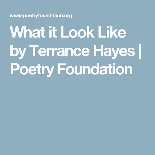 What it Look Like by Terrance Hayes | Poetry Foundation