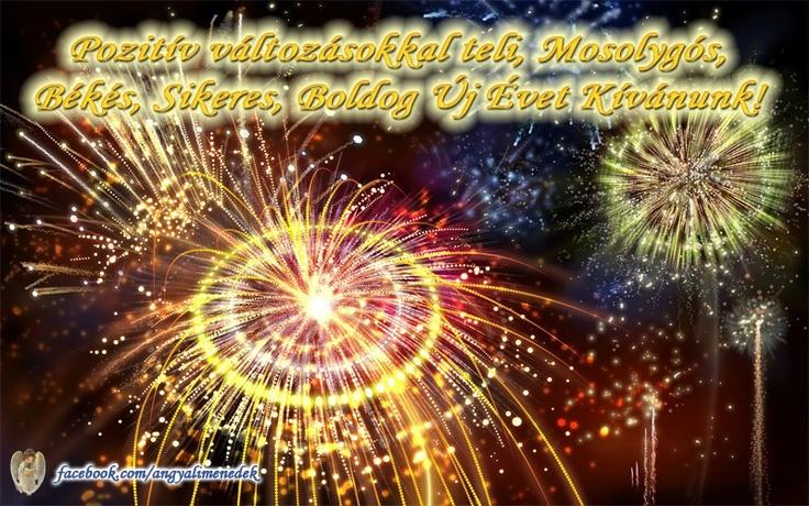 Pozitív változásokkal teli, Mosolygós, Békés, Sikeres, Boldog Új Évet Kívánunk! # www.facebook.com/angyalimenedek