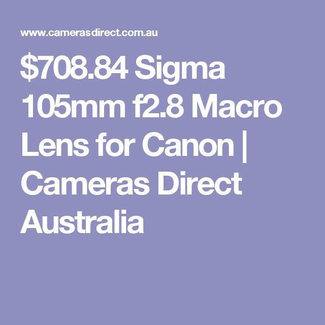 $708.84 Sigma 105mm f2.8 Macro Lens for Canon | Cameras Direct Australia