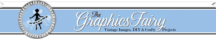 *The Graphics Fairy LLC* - great source for digital free images. Except maybe she should change name to graphics ANGEL!!
