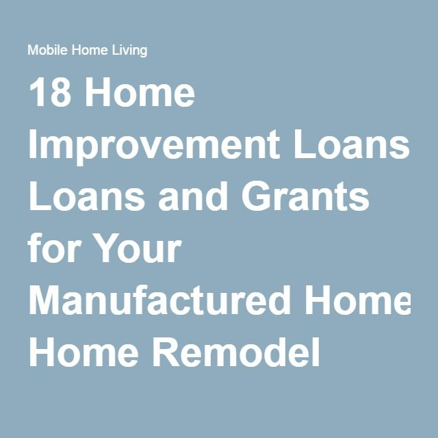 18 Home Improvement Loans and Grants for Your Manufactured Home Remodel. 25  unique Home improvement loans ideas on Pinterest   Home equity