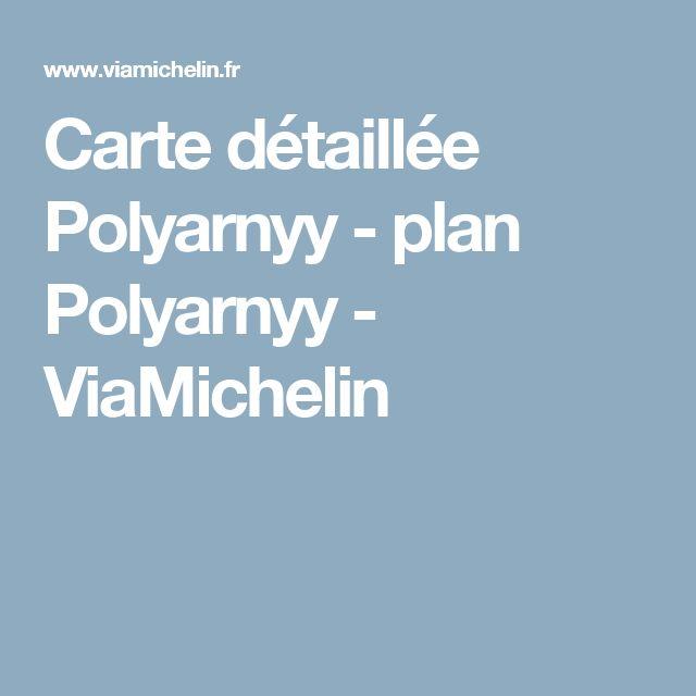 Carte d taill e Polyarnyy   plan Polyarnyy   ViaMichelin. 25  best Viamichelin plan ideas on Pinterest