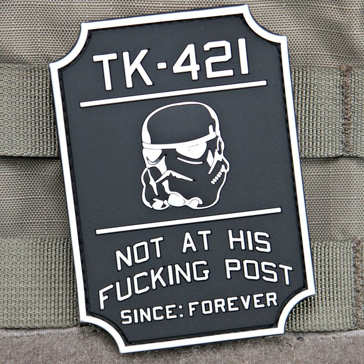 TK-421 Star Wars Morale Patch. Sorry for the language, but I enjoyed this one.