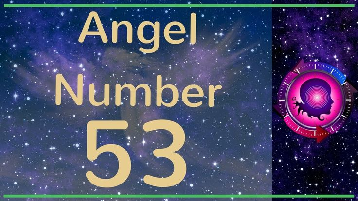 Angel Number 53: The Meanings of Angel Number 53