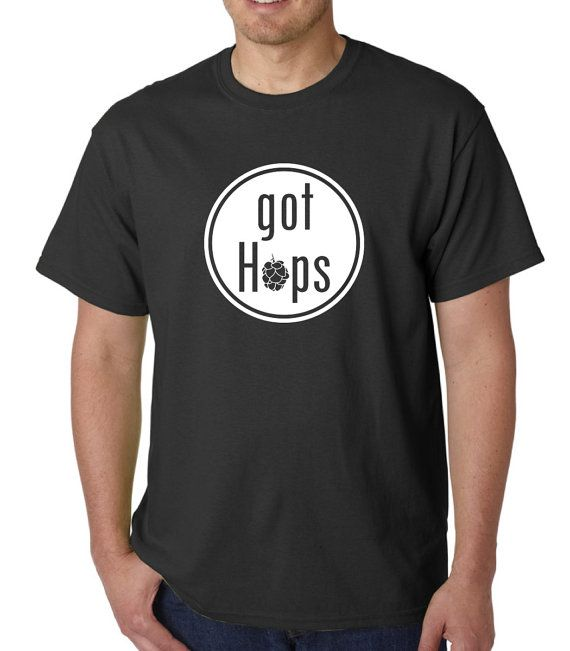 Got Hops, Brew, Beer, Christmas gift, Craft brew, Malt, barley, Brewer, Growler, Got Beer, Guy gift, Gifts for him, By VitalSignandApparel #clothing #apparel #shirt  #personalized #customized #handmade #usa #americanmade #smallbusiness  #hops #beer #brew #brewery