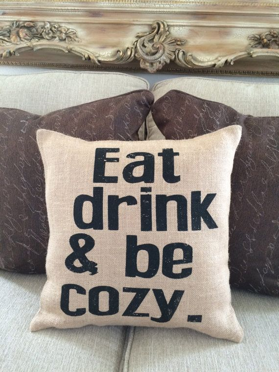 Burlap Pillow Eat Drink Amp Be Cozy Home Decor By