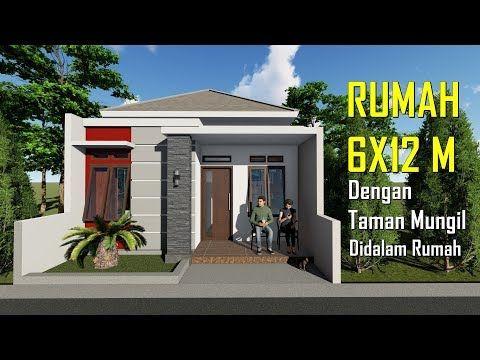 DESAIN RUMAH MINIMALIS DI LAHAN 6X12 M_DENGAN TAMAN MUNGIL DIDALAM -  YouTube | Desain Rumah, Rumah Minimalis, Rumah