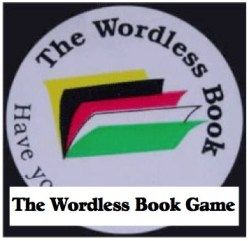 wordless-book: The Wordless Book Game: A Super Free Bible Activity for Children for Learning the Wordless Book Colors