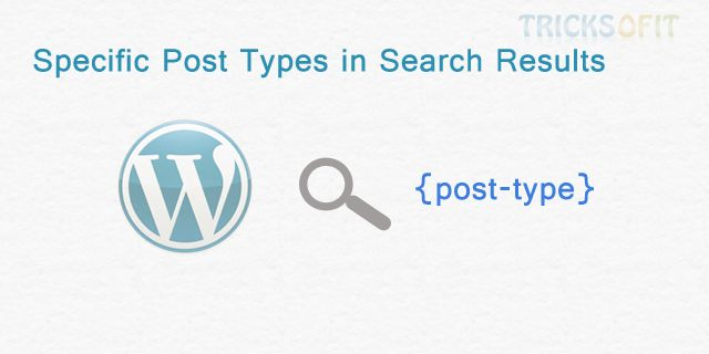 http://www.tricksofit.com/2014/10/specific-post-types-in-search-results