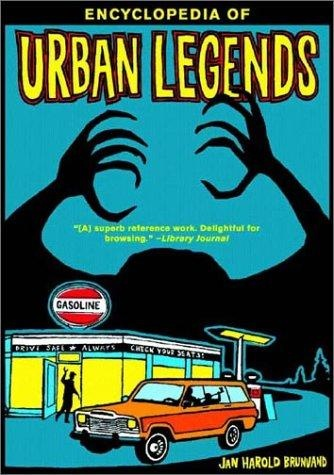 The Encyclopedia of Urban Legends by Jan Harold Brunvand