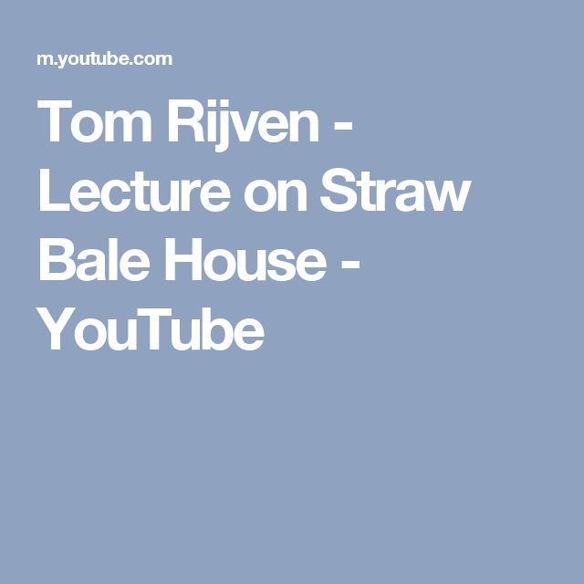 Tom Rijven - Lecture on Straw Bale House - YouTube